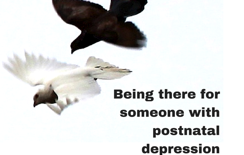 Being there for someone with postnatal depression