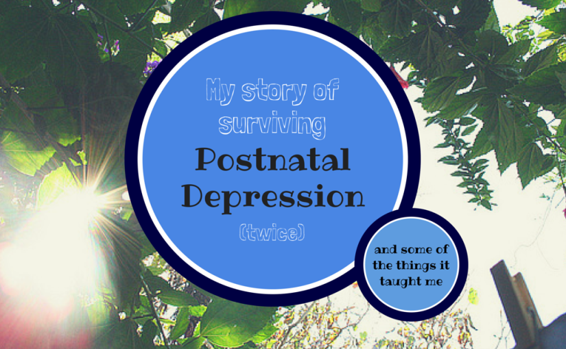 My story of surviving postnatal depression