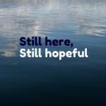 Still here, still hopeful